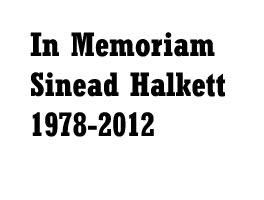 In Memoriam Sinead Halkett